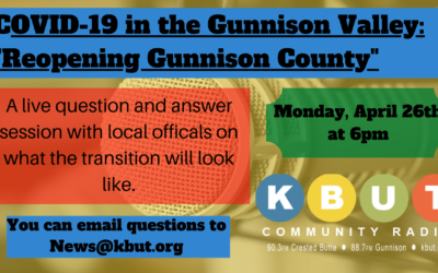 COVID-19 in the Gunnison Valley: Reopening the Gunnison Valley. Monday, April 26