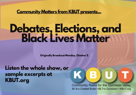 Community Matters for Monday, October 5: Debates, Elections, and Black Lives Matter