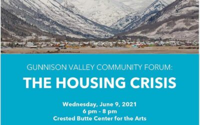 Gunnison Valley Community Forum: The Housing Crisis.